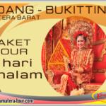 Paket wisata Padang Sumbar 4d3n Bukittinggi - Tour Travel Sumatera Barat 4 hari 3 malam