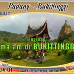 Paket tour Padang Bukittinggi Sumbar 4d3n - Travel Wisata Minangkabau Sumatera Barat 4 hari 3 malam