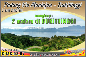 Paket tour Padang Bukittinggi via Pariman Danau Maninjau Sumbar 3d2n - Travel Wisata Minangkabau Sumatera Barat 3 hari 2 malam